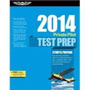 Private Pilot Test Prep 2014 Study & Prepare for Recreational and Private: Airplane, Helicopter, Gyroplane, Glider, Balloon, Airship, Powered Parachute, and Weight-Shift Control FAA Knowledge Exams by Unknown, 9781560279785