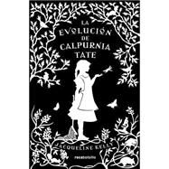 La evoluci¢n de Calpurnia Tate / The Evolution of Calpurnia Tate by Kelly, Jacquelline, 9788415729785