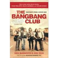 The Bang-bang Club: Snapshots from a Hidden War by Marinovich, Greg, 9780465019786