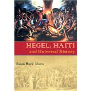 Hegel, Haiti, and Universal History by Buck-Morss, Susan, 9780822959786