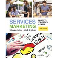 Services Marketing : Concepts, Strategies, and Cases by Hoffman, K. Douglas; Bateson, John E.G., 9781285429786