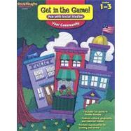 Get in the Game! Fun with Social Studies: Your Community, Grade 1-3 by Steck-Vaughn Company, 9781419099786