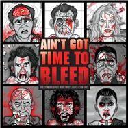 Ain't Got Time to Bleed by Shaffer, Andrew; Lefcourt, Steven, 9781608879786