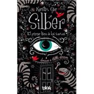 Silber El primer libro de los sue¤os / Silber The First Book of Dreams by Gier, Kerstin; Valdivieso, Nuria Villagrasa, 9788415579786