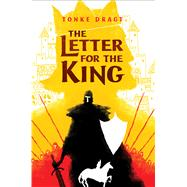 The Letter for the King by Dragt, Tonke, 9780545819787