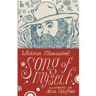 Whitman Illuminated: Song of Myself by Crawford, Allen ; Whitman, Walt, 9781935639787