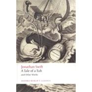 A Tale of a Tub and Other Works by Jonathan Swift; Angus Ross; David Woolley, 9780199549788
