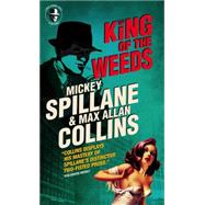 Mike Hammer: King of the Weeds by SPILLANE, MICKEYCOLLINS, MAX ALLAN, 9780857689788