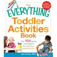 The Everything Toddler Activities Book by Levine, Joni, 9781440529788