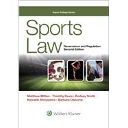 Sports Law: Governance & Regulation 2e by Matthew J. Mitten, 9781454869788