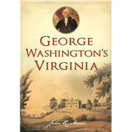 George Washington's Virginia by Maass, John R., 9781467119788