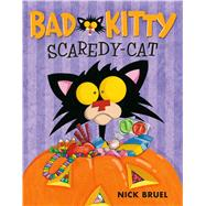 Bad Kitty Scaredy-Cat by Bruel, Nick, 9781596439788
