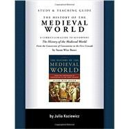 The History of the Medieval World Study and Teaching Guide by Kaziewicz, Julia, 9781933339788