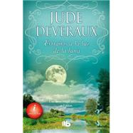 Extranos a la luz de la luna / Stranger in the Moonlight by Deveraux, Jude, 9788498729788