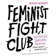 Feminist Fight Club by Bennett, Jessica, 9780062439789