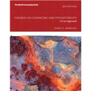 Theories of Counseling and Psychotherapy A Case Approach by Murdock, Nancy L., 9780132659789
