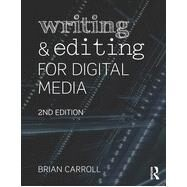 Writing and Editing for Digital Media by Carroll; Brian, 9780415729789