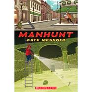 Manhunt by Messner, Kate, 9780545419789