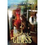 The Palace of Glass by Wexler, Django, 9780803739789