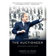 The Auctioneer Adventures in the Art Trade by De Pury, Simon; Stadiem, William, 9781250059789