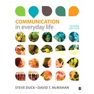 Communication in Everyday Life by Duck, Steve; Mcmahan, David T., 9781452259789