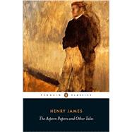 The Aspern Papers and Other Tales by James, Henry; Gorra, Michael; Horne, Philip, 9780141389790