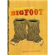 Bigfoot : The Life and Times of a Legend by Buhs, Joshua Blu, 9780226079790