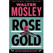 Rose Gold by MOSLEY, WALTER, 9780307949790