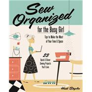 Sew Organized for the Busy Girl by Staples, Heidi, 9781607059790