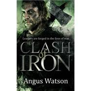 Clash of Iron by Watson, Angus, 9780316399791