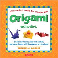 Origami Activities by LaFosse, Michael G., 9780804849791