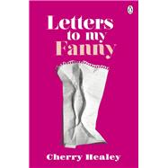 Letters to My Fanny by Healey, Cherry, 9781405919791
