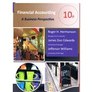 Financial Accounting: A Business Perspective 10e - (Black & White loose-leaf version) by Hermanson / Edwards / Williams, 9781930789791