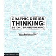 Graphic Design Thinking by Lupton, Ellen, 9781568989792