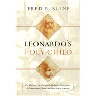 Leonardo's Holy Child by Kline, Fred R., 9781605989792