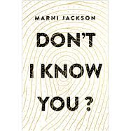 Don't I Know You? by Jackson, Marni, 9781250089793
