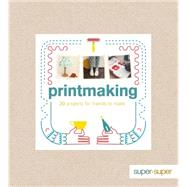 Printmaking: 20 Projects for Friends to Make by Culley, Claire; Phipps, Amy, 9781861089793