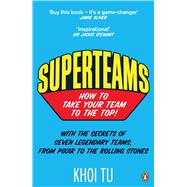 Superteams: How to Take Your Team to the Top! by Tu, Khoi, 9780241959794
