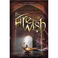 The Fire Wish by Lough, Amber, 9780385369794