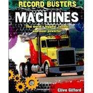 Record Busters: Machines by Gifford, Clive, 9780750299794