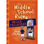 The Middle School Rules of Brian Urlacher by Jensen, Sean, 9781424549795
