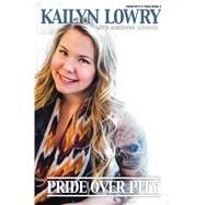 Pride over Pity by Lowry, Kailyn; Wenner, Adrienne, 9781618689795