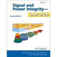 Signal and Power Integrity - Simplified by Bogatin, Eric, 9780132349796