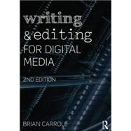 Writing and Editing for Digital Media by Carroll; Brian, 9780415729796