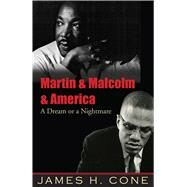 Martin & Malcolm & America by Cone, James H., 9781570759796