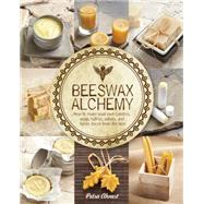 Beeswax Alchemy by Ahnert, Petra, 9781592539796