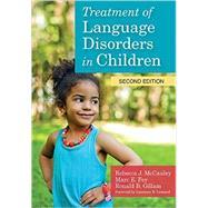 Treatment of Language Disorders in Children by Mccauley, Rebecca J.; Fey, Marc E.; Gillam, Ronald; Kamhi, Alan, 9781598579796