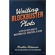 Writing Blockbuster Plots by Alderson, Martha, 9781599639796