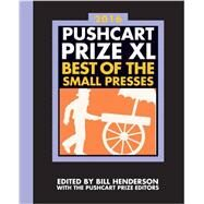 Pushcart Prize XL 2016 by Henderson, Bill; Pushcart Prize, 9781888889796