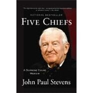 Five Chiefs by Stevens, John Paul, 9780316199797